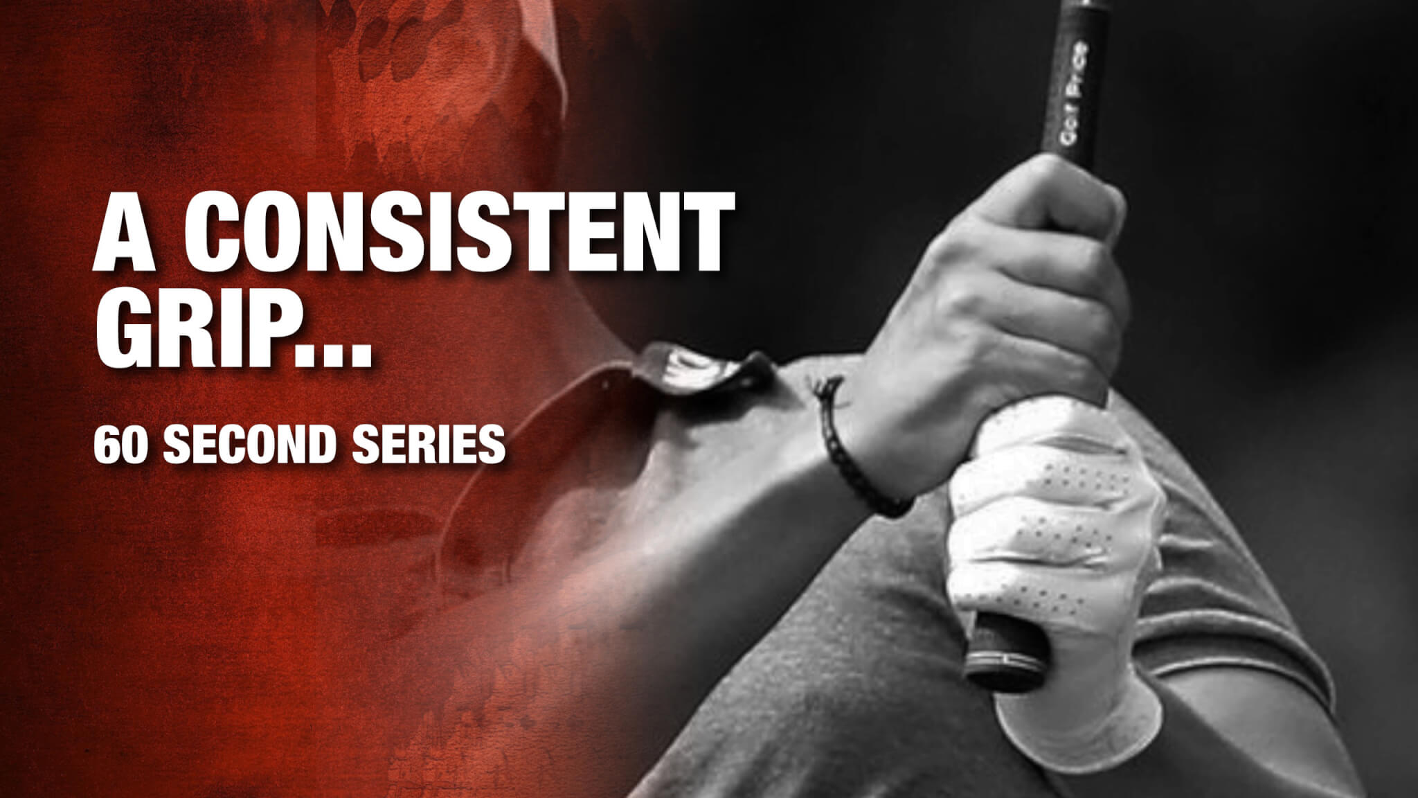 Do You Have A Consistent Grip?